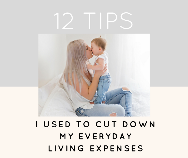 12 Tips I Used To Cut Down Our Everyday Living Expenses